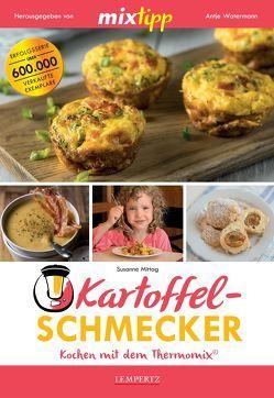 MIXtipp: Kartoffel-Schmecker – Kochen mit dem Thermomix® von Mittag,  Susanne, Watermann,  Antje