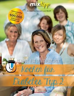 mixtipp: Kochen für Diabetis Typ 2 von Malethon,  Lydia, Watermann,  Antje
