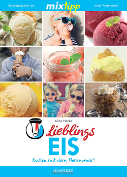 MIXtipp Lieblings-Eis von Henke,  Alina, Watermann,  Antje