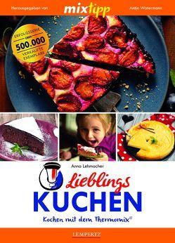 mixtipp Lieblings-Kuchen: Kochen mit dem Thermomix von Lehmacher,  Anna, Watermann,  Antje