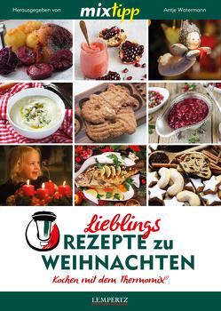 MIXtipp Lieblings-Rezepte zu Weihnachten von Watermann,  Antje