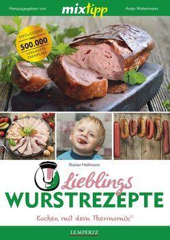 mixtipp: Lieblings-Wurstrezepte von Hellmann,  Rainer, Watermann,  Antje