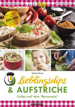 MIXtipp Lieblingsdips & Aufstriche von Walter,  Gerhard, Watermann,  Antje