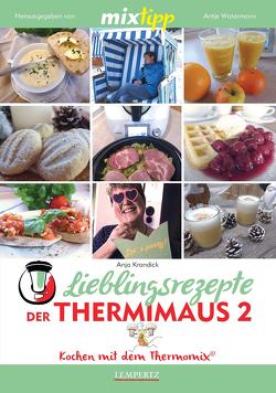 MIXtipp Lieblingsrezepte der Thermimaus 2 von Krandick,  Anja, Watermann,  Antje