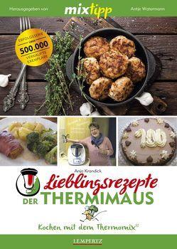 mixtipp Lieblingsrezepte der Thermimaus: Kochen mit dem Thermomix von Krandick,  Anja, Watermann,  Antje