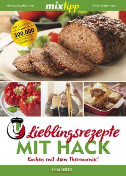 MIXtipp: Lieblingsrezepte mit Hack – Kochen mit dem Thermomix® von Watermann,  Antje