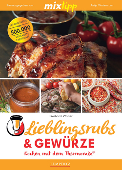 MIXtipp Lieblingsrubs & Gewürze von Walter,  Gerhard, Watermann,  Antje