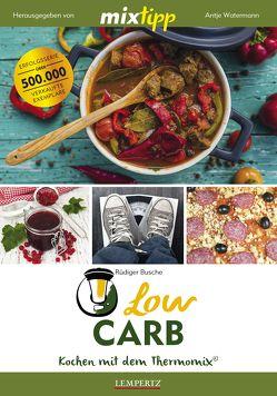 mixtipp Low Carb: Kochen mit dem Thermomix von Busche,  Rüdiger