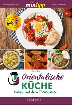 MIXtipp Orientalische Küche von König,  Britta, Watermann,  Antje