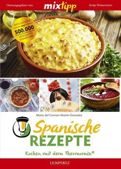 mixtipp Spanische Rezepte: Kochen mit dem Thermomix von Martin-Gonzalez,  Maria del Carmen, Watermann,  Antje
