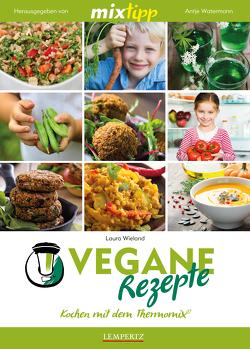MIXtipp Vegane Rezepte von Watermann,  Antje, Wieland,  Laura