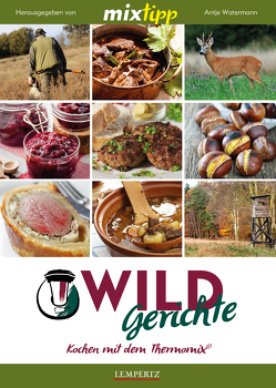 MIXtipp Wildgerichte von Watermann,  Antje