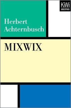 Mixwix von Achternbusch,  Herbert