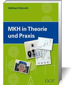 MKH in Theorie und Praxis von Schroth,  Volkhard