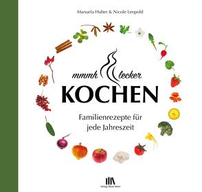 mmmh… lecker Kochen von Heinl,  Oliver, Huber,  Manuela, Leopold,  Nicole