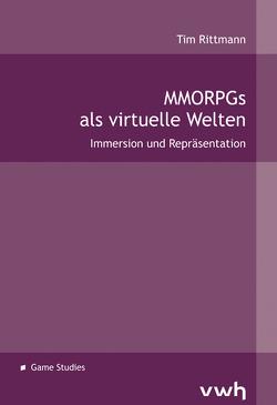 MMORPGs als virtuelle Welten von Rittmann,  Tim