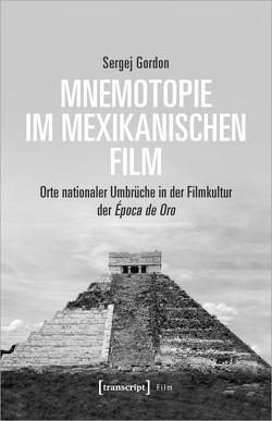 Mnemotopie im mexikanischen Film von Gordon,  Sergej