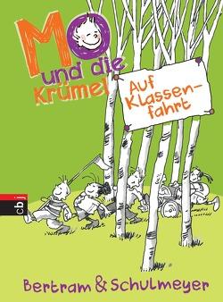 Mo und die Krümel – Auf Klassenfahrt von Bertram,  Rüdiger, Schulmeyer,  Heribert