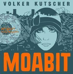Moabit von Herfurth,  Karoline, Hosemann,  Marc, Kutscher,  Volker, Menschik,  Kat, Nathan,  David