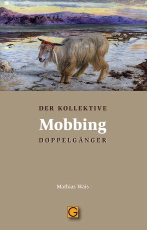 Mobbing von Wais,  Mathias