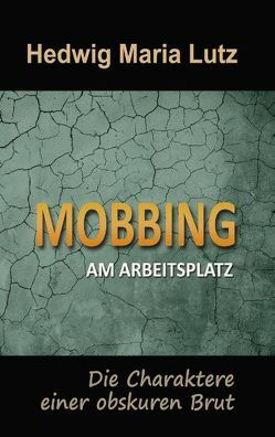 Mobbing am Arbeitsplatz von Lutz,  Hedwig Maria