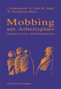 Mobbing am Arbeitsplatz von Carls,  Winfried, Hackhausen,  Winfried, Schwickerath,  Josef, Zielke,  Manfred