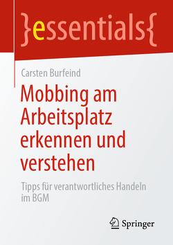 Mobbing am Arbeitsplatz erkennen und verstehen von Burfeind,  Carsten