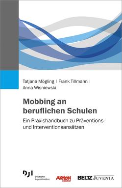 Mobbing an beruflichen Schulen von Mögling,  Tatjana, Tillmann,  Frank, Wisniewski,  Anna