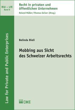 Mobbing aus Sicht des Schweizer Arbeitsrechts von Bieli,  Belinda