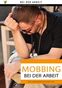 Mobbing bei der Arbeit von Diebold-Napierala,  Frauke, van der Zedde,  Maartje, Zindler,  Frederike