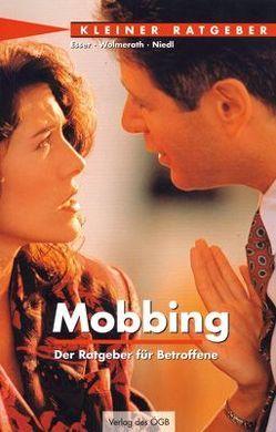 Mobbing. Der Ratgeber für Betroffene und ihre Interessenvertretung von Esser,  Axel, Niedl,  Klaus, Wolmerath,  Martin