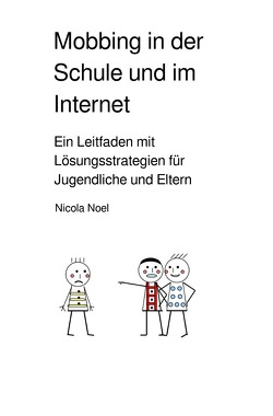 Mobbing in der Schule und im Internet von Noel,  Nicola