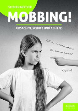 Mobbing! von Meltzer,  Steffen