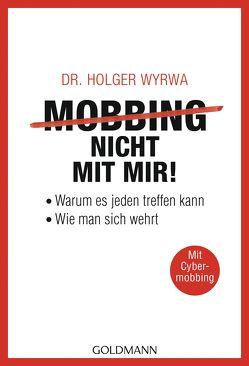 Mobbing – nicht mit mir! von Wyrwa,  Holger