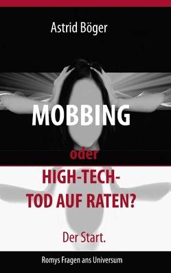 Mobbing oder High-Tech-Tod auf Raten? Der Start. von Böger,  Astrid