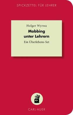 Mobbing unter Lehrern von Wyrwa,  Holger