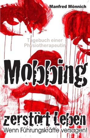Mobbing zerstört Leben von Mönnich,  Manfred