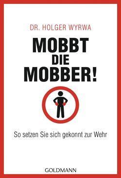 Mobbt die Mobber! von Wyrwa,  Holger