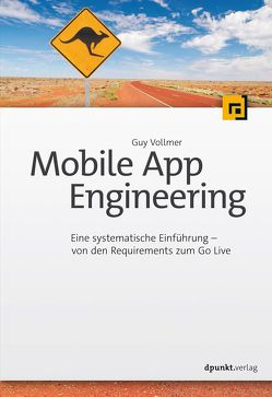 Mobile App Engineering von Vollmer,  Guy