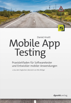 Mobile App Testing von Knott,  Daniel, Röttger,  Nils