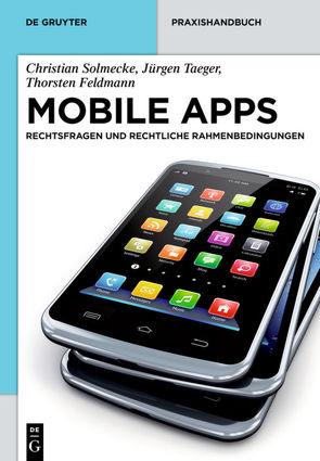 Mobile Apps von Feldmann,  Thorsten, Solmecke,  Christian, Taeger,  Jürgen