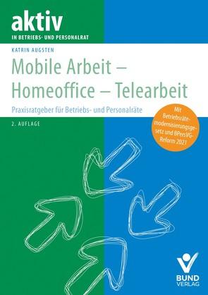 Mobile Arbeit – Homeoffice – Telearbeit von Augsten,  Katrin