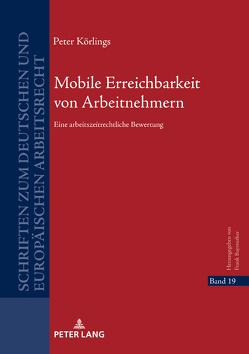 Mobile Erreichbarkeit von Arbeitnehmern von Körlings,  Peter