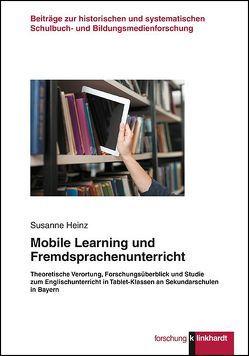 Mobile Learning und Fremdsprachenunterricht von Heinz,  Susanne
