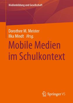 Mobile Medien im Schulkontext von Meister,  Dorothee M.