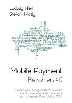 Mobile Payment – Bezahlen 4.0 von Hierl,  Ludwig, Mosig,  Stefan