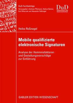 Mobile qualifizierte elektronische Signaturen von Roßnagel,  Heiko