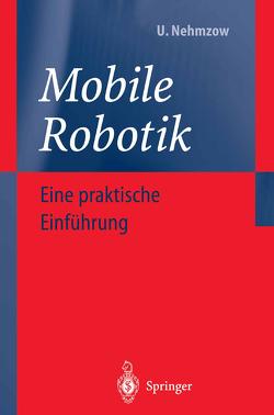 Mobile Robotik von Nehmzow,  C., Nehmzow,  Ulrich