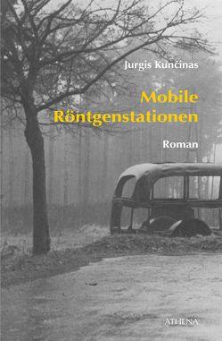 Mobile Röntgenstationen von Berthel,  Klaus, Kuncinas,  Jurgis