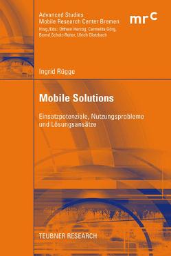 Mobile Solutions von Herzog,  Prof. Otthein, Rügge,  Ingrid